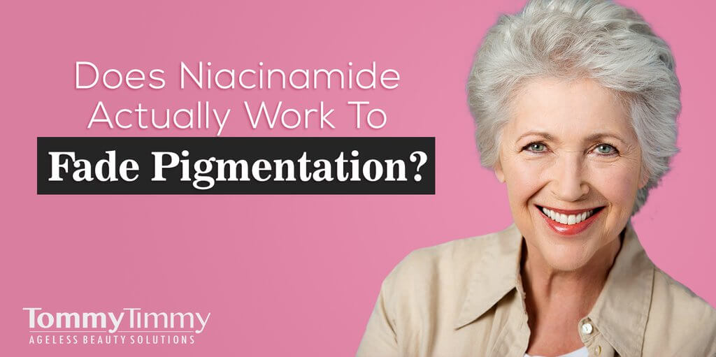Does Niacinamide Actually Work To Fade Pigmentation?