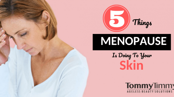 5 things menopause is doing to your skin