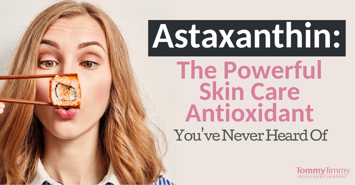 Astaxanthin: The Powerful Skin Care Antioxidant You've Never Heard Of