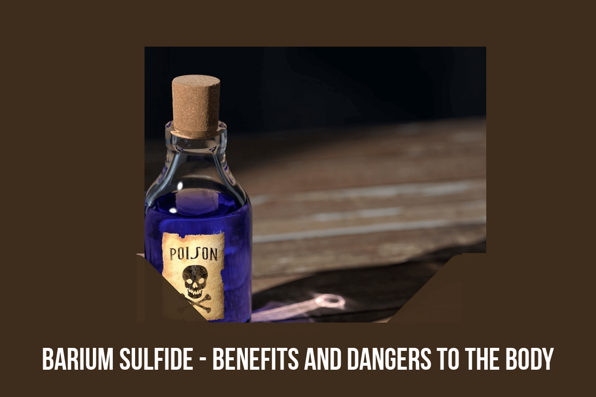 Barium Sulfide – Benefits And Dangers To The Body