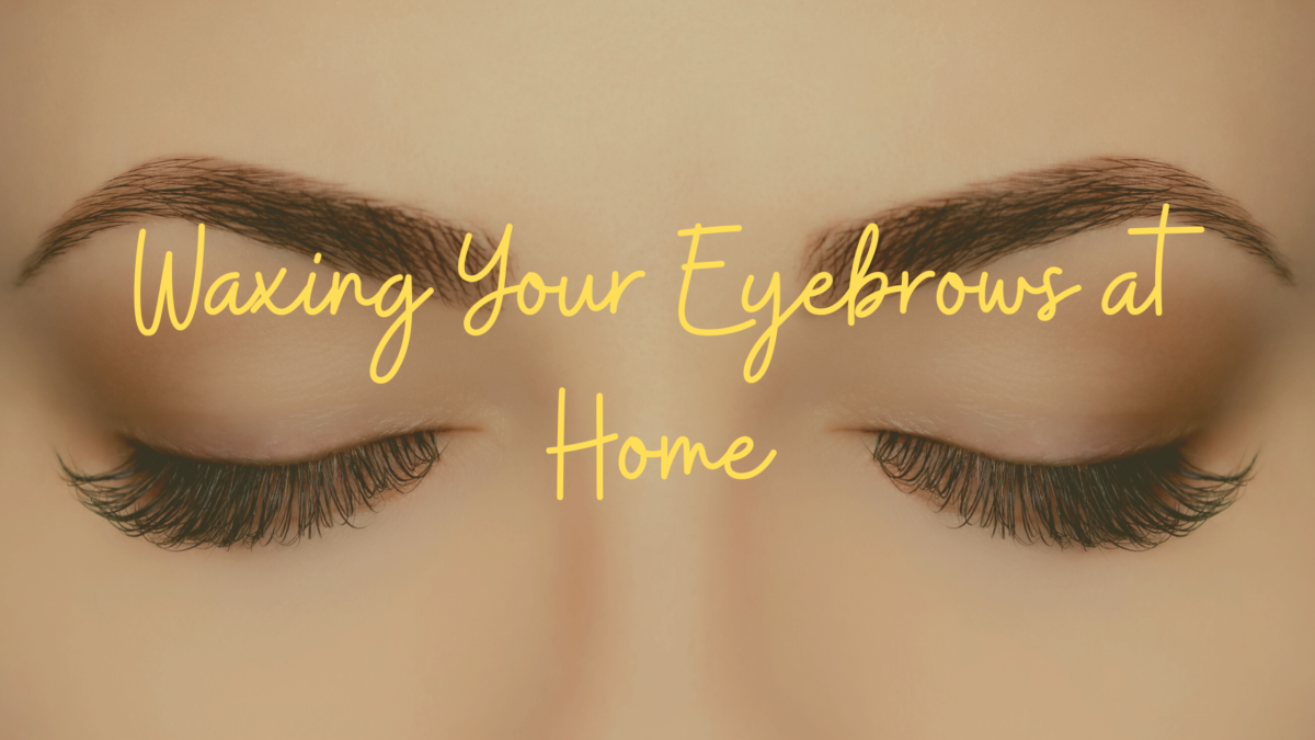 Waxing Your Eyebrows at Home