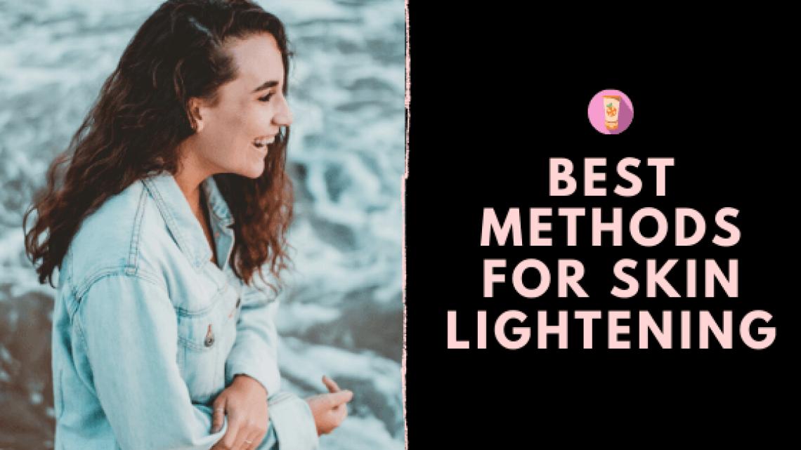 Best Methods For Skin Lightening