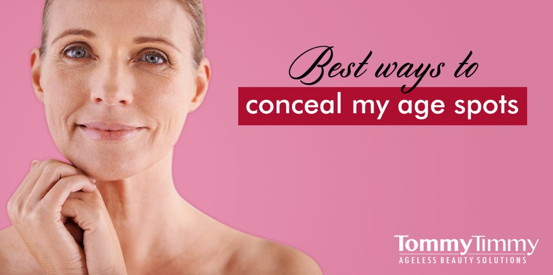 Best ways to conceal my age spots