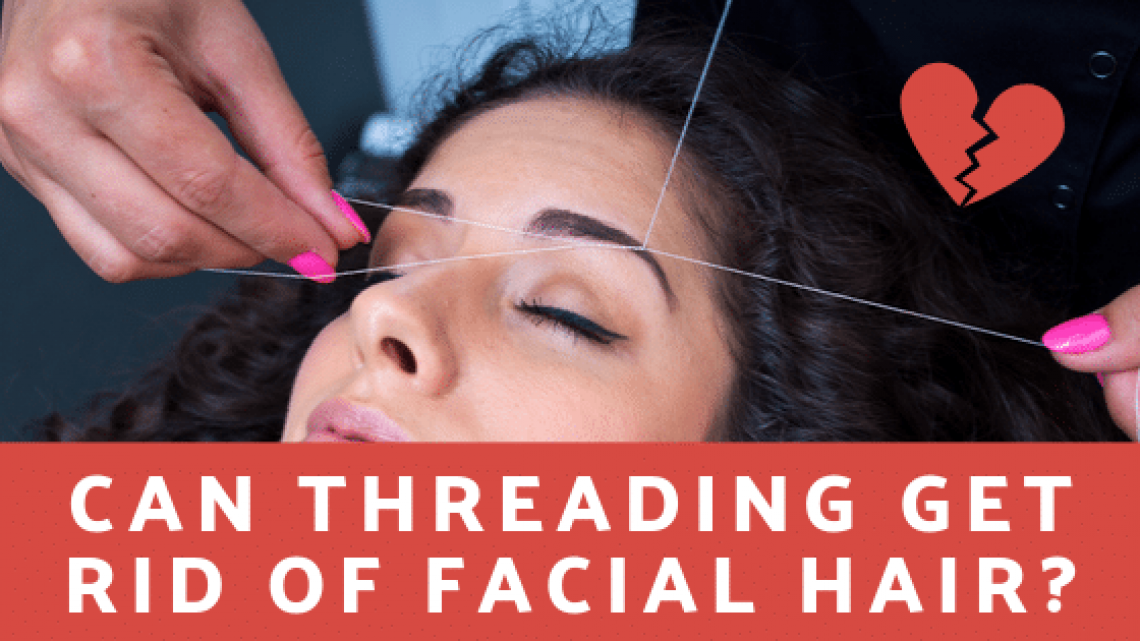 Threading can be an excellent way to remove facial hair and whiskers. It is advisable to have it done by a professional