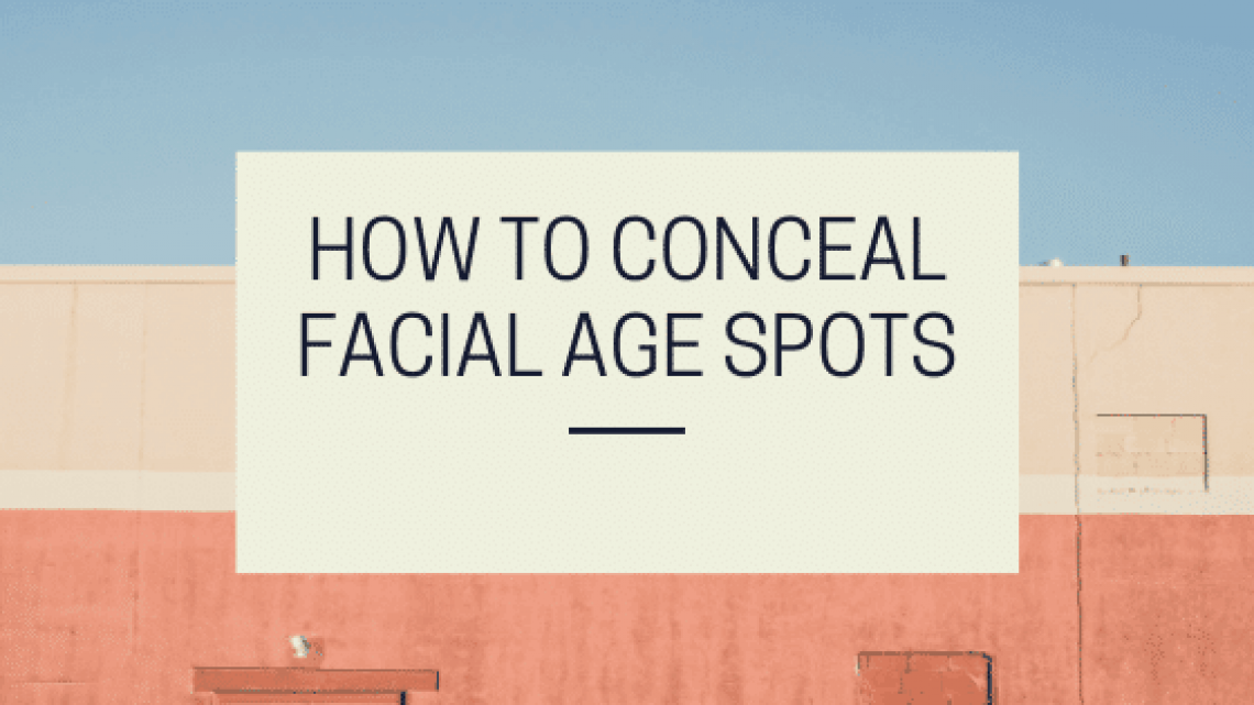 How To Conceal Facial Age Spots