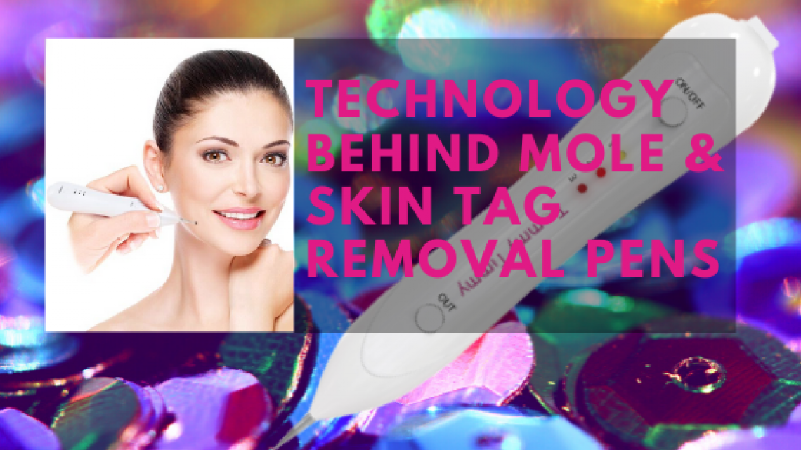Technology Behind Mole & Skin Tag Removal Pens (1)